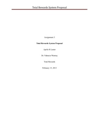 total rewards system proposal Total rewards system proposal this research-based assignment focuses on the latest available information about creating, organizing, and managing a total.