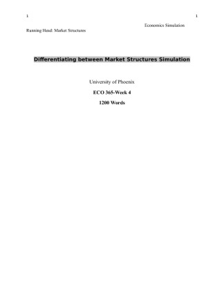 eco 365 differentiating between market structures simulation Differentiating between market structures the competitive balance between firms is unique in every  eco 365 supply and demand simulation essay.