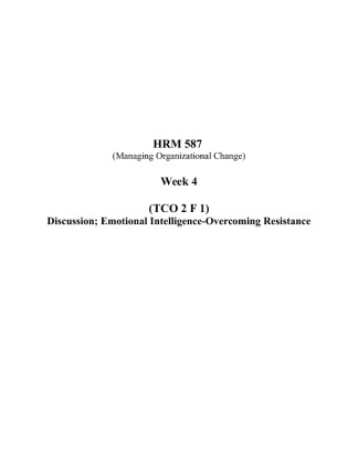 week 4 hrm 587 Hr can play a dual role in change management by initiating and leading the  change and by serving as a facilitator for changes that other.