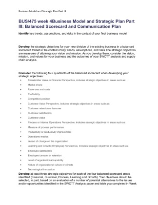 bus 475 partiii Bus 475 strategic plan part iii: balanced scorecard and communication plan week 4 do you need help with your school do you need help with this assignment contact me to today to take care of all your academic needs do you need help with your school.