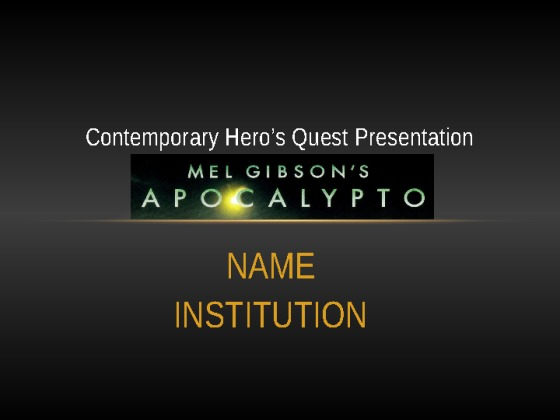 contemporary hero s quest presentation Posted in create a 10- to 16-slide microsoft® powerpoint® presentation with detailed speaker notes about a contemporary hero or heroine's quest,.