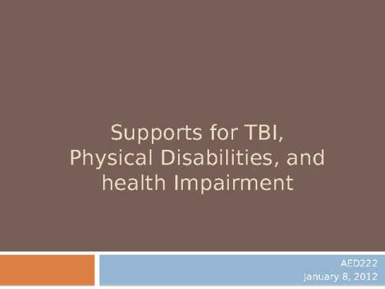 support for tbi physical disabilities Traumatic brain injury can cause a range of disabilities post-concussion syndrome almost 50 percent of victims of tbi experience post-concussion syndrome (pcs) within a few days of the injury.