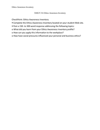 personal ethics awareness inventory Ethics awareness inventory paper complete the ethics awareness inventory tutorial write a 1250- to 1,500-word summary of your findings address the following: describe the ethical awareness inventory process and goalsexplain the importance of understanding your personal ethical perspectiveanalyze the relationship between personal and professional ethics in psychologydiscuss how the apa.
