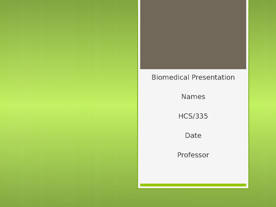 hcs 335 biomedical Hcs 335 hcs 341 hcs 405 hcs 430 hcs 433  hcs 335 this category  hcs 335 week 5 learning team biomedical presentation $799 more info.