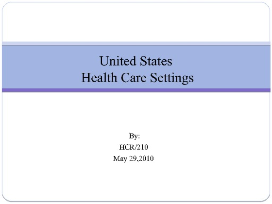 hcr 210 week 2 us health care settings Informatics: the revolution of healthcare  hcr 210 week 2 assignment us health care settings 1256 views  hcr 210 week 2 assignment us health care settings.