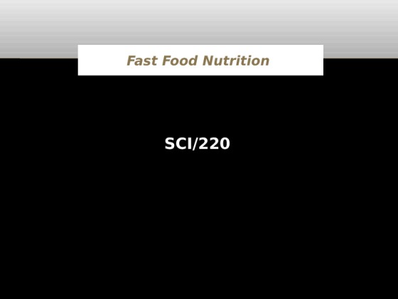sci 220 micronutrient and fast food presentation Read the instructions in the university of phoenix material: micronutrient and fast food presentation located on the pupil web site to finish this assignment if you are holding problem doing friends on campus acquire involved in a nine or two.