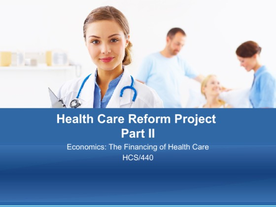 health care reform project Resource:health care reform projects, parts i and iiprepare a microsoft® powerpoint® presentation in which you summarize health care reform material assume you are.