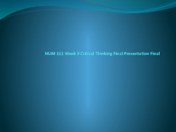 Hum 111 week 9 powerpoint presentation