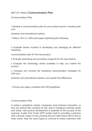 mkt 571 week 5 communications plan Mkt 571 week 5 communication plan communications plan develop a communications plan for your product launch, including both your domestic and.