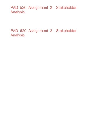 pad 520 assignment 2 stakeholder analysis Pad 520 complete course assignment 2: stakeholder analysis due week 5 and worth 150 points pad 520 complete, pad 520 complete course.
